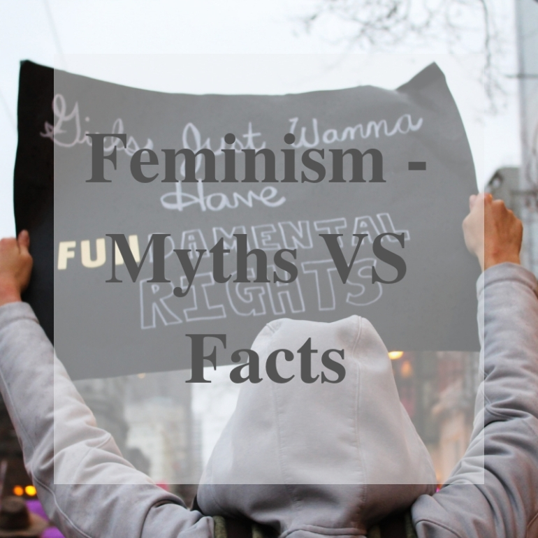 Feminism - Myths VS Facts